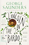 Lincoln in the Bardo: WINNER OF THE MAN BOOKER PRIZE 2017: LONGLISTED FOR THE MAN BOOKER PRIZE 2017