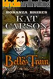 Mail Order Bride: Belle's Train: Historical Clean Western River Ranch Romance (Bonanza Brides Find Prairie Love Series Book 8)