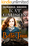 Belle's Train: Historical Clean Western River Ranch Romance (Bonanza Brides Find Prairie Love Series Book 8)