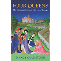 Four Queens: The Provencal Sisters Who Ruled Europe (English Edition)