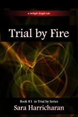 Trial by Fire (Twilight Knight Trials Book 1) Kindle Edition