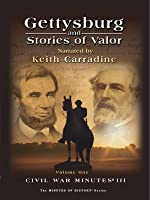 Gettysburg and Stories of Valor - Civil War Minutes III Volume One