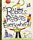 Robots, Robots Everywhere!: Little Golden Book