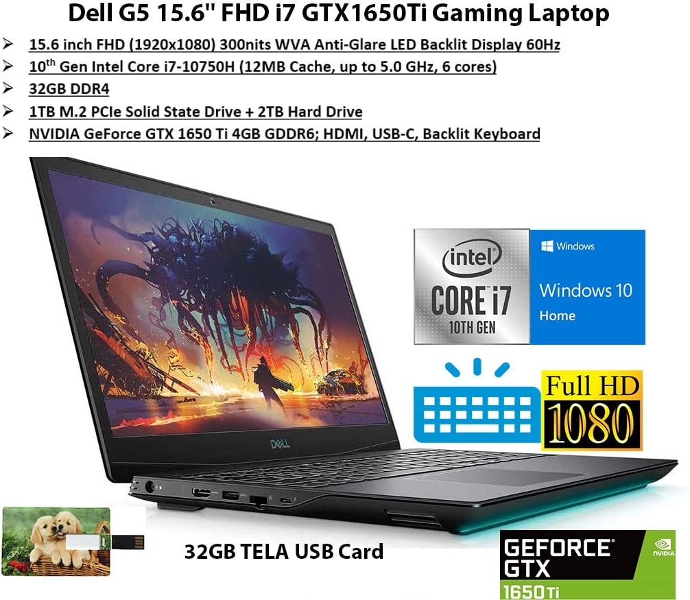 2020 Newest Dell G5 15.6'' FHD Gaming Laptop, Intel i7-10750H, NVIDIA GTX 1650Ti, 32GB DDR4 RAM, 1TB PCIe Solid State Drive + 2TB HDD, HDMI, WiFi, Backlit Keyboard Windows 10 | 32GB Tela USB Card