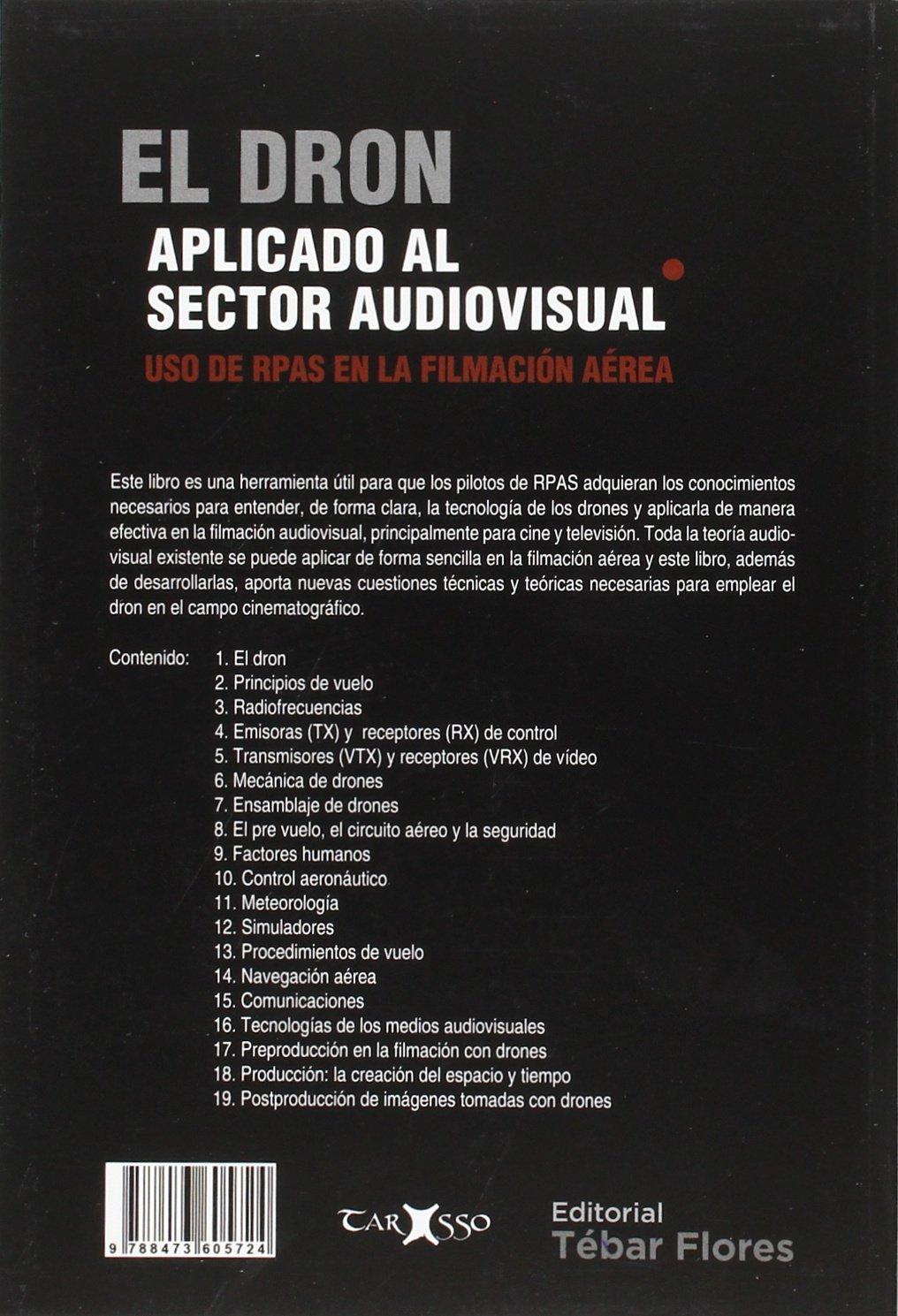 EL DRON APLICADO AL SECTOR AUDIOVISUAL: USO DE RPAS EN LA ...