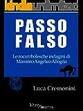 Passo falso: Le rocambolesche indagini di Massimo Angelico Allegria: 11