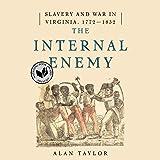 The Internal Enemy: Slavery and War in Virginia, 1772-1832