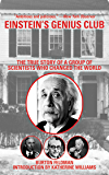 Einstein's Genius Club: The True Story of a Group of Scientists Who Changed the World