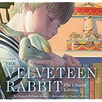 The Velveteen Rabbit Board Book: The Classic Edition (New York Times Bestseller Illustrator, Gift Books for Children…