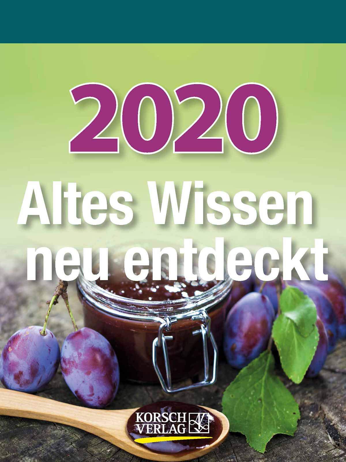 Altes Wissen neu entdeckt 2020: Aufstellbarer Tages-Abreisskalender mit überlieferten Haushaltstipps und Rezepten I 12 x 16 cm