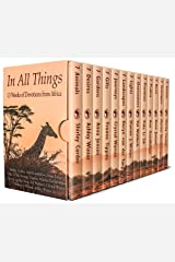 In All Things: 13 Weeks of Devotions from Africa Kindle Edition
