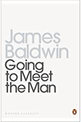 Going To Meet The Man: The Rockpile; The Outing; The Man Child; Previous Condition; Sonny's Blues (Penguin Modern Classics) Kindle Edition