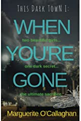 When You're Gone (This Dark Town Book 1) Kindle Edition