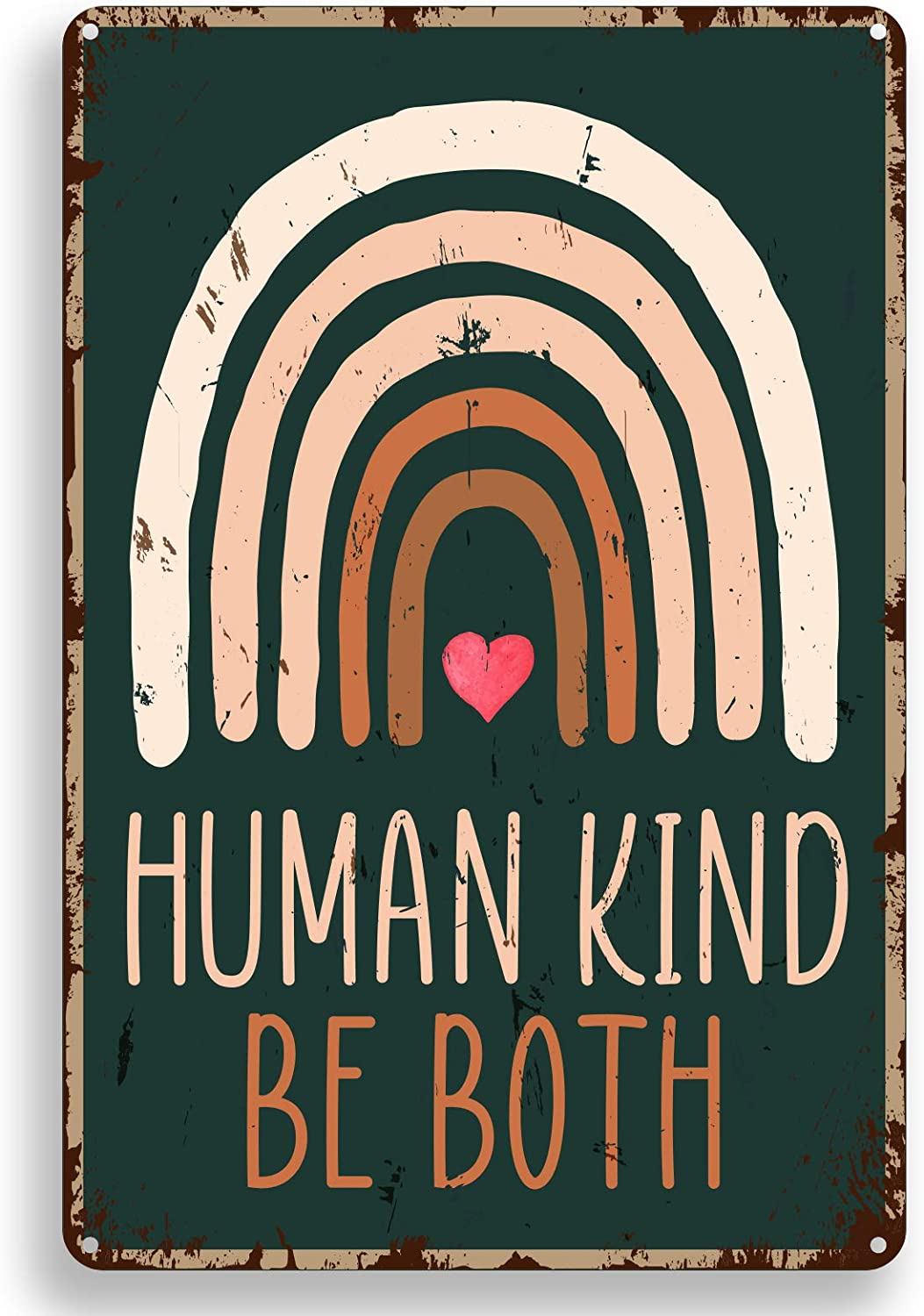 ForbiddenPaper Inspirational Quote Metal Tin Sign Wall Decor Human Kind Be Both Motivational Quote Vintage Rainbow Tin Sign for Office/Home/Classroom Decor Gifts Thanksgiving 8x12 Inch