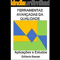 FERRAMENTAS AVANÇADAS DA QUALIDADE: Aplicações e Estudos
