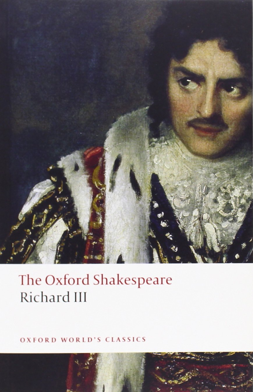 the tragedy of king richard iii the oxford shakespeare oxford the tragedy of king richard iii the oxford shakespeare oxford world s classics co uk william shakespeare john jowett 9780199535880 books