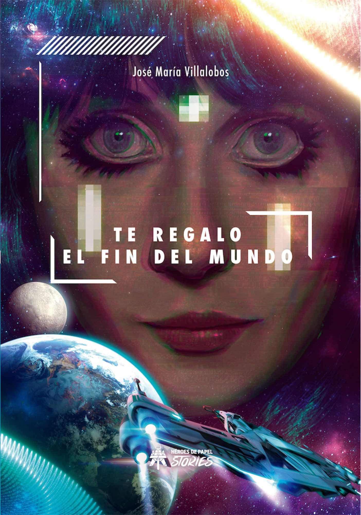 Te regalo el fin del mundo: Amazon.es: Villalobos, Jose María: Libros