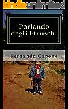 Parlando degli Etruschi