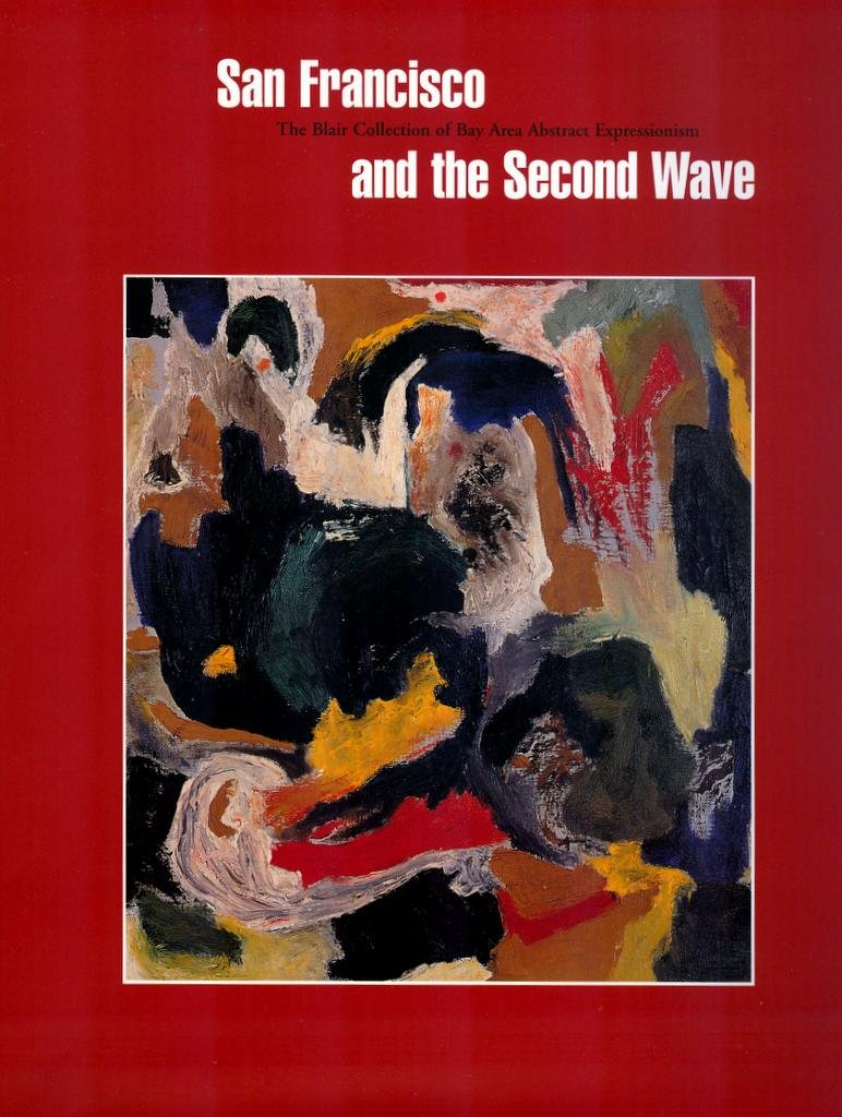 Read Online San Francisco and the Second Wave: The Blair Collection of Abstract Expressionism pdf