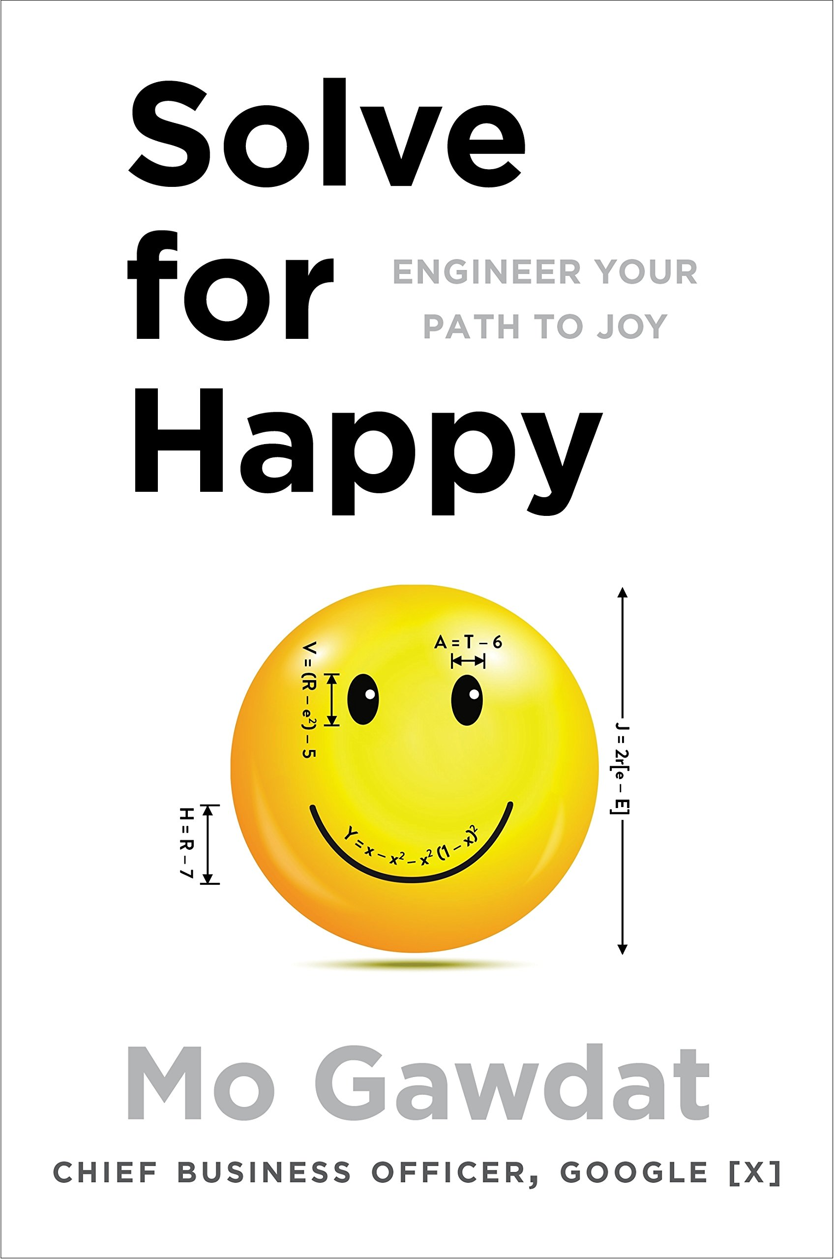 Read Online Solve For Happy: Engineer Your Path to Joy ebook