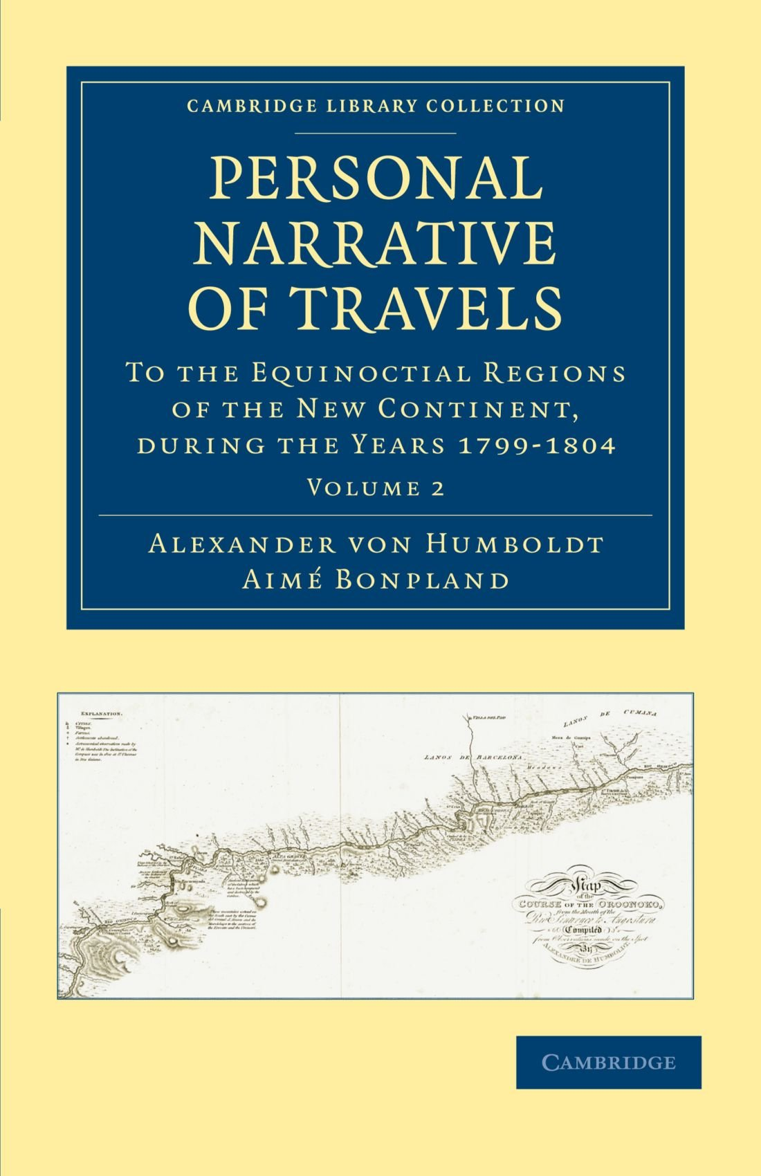 Download Personal Narrative of Travels to the Equinoctial Regions of the New Continent: During the Years 1799-1804 (Cambridge Library Collection - Latin American Studies) (Volume 2) PDF