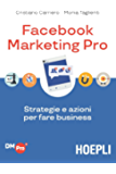 Facebook Marketing Pro: Strategie e azioni per fare business