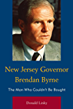 New Jersey Governor Brendan Byrne: The Man Who Couldn't Be Bought