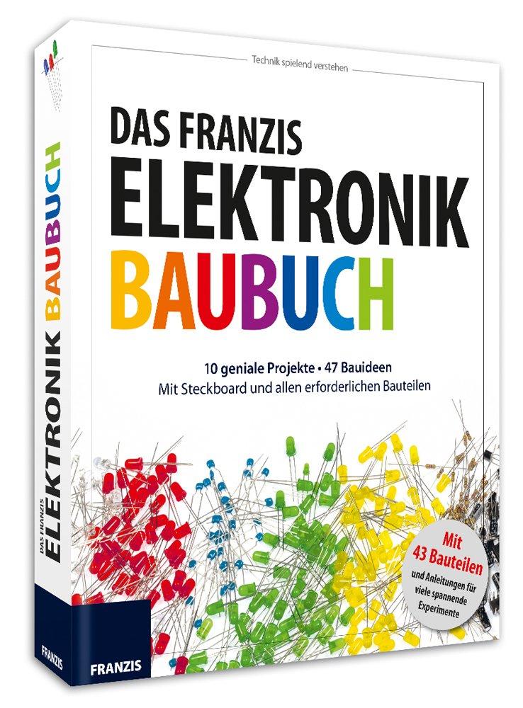 Das große Franzis Elektronik Baubuch, m. Elektronikbauteilen und ...