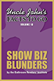 Uncle John's Facts to Go Show Biz Blunders (Uncle John's Facts to Go Series Book 18)