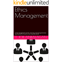 Ethics Management: A new management tool for restoring corporate governance by prevention of scams in the corporate world (7) (English Edition)