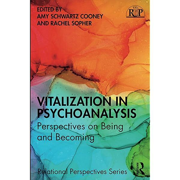 Amazon Com Vitalization In Psychoanalysis Relational Perspectives Book Series 9780367687892 Cooney Amy Schwartz Sopher Rachel Books