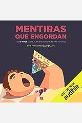 Mentiras que Engordan (Narración en Castellano): Los 10 Mitos Sobre Nutrición Que Te Has Tragado Audible Audiobook