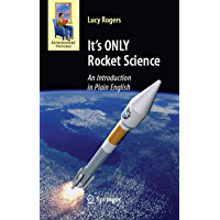 It's ONLY Rocket Science: An Introduction in Plain English (Astronomers' Universe) (English Edition)
