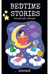 Bedtime Stories For Kids and Toddlers : A Unique children's short stories collection With Good Moral Lessons and fun adventures, tales to help children fall a sleep fast,deep,relax. Kindle Edition