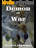 Demon (Book 3) At War: At War (Mike Rawlins and Demon the Dog)
