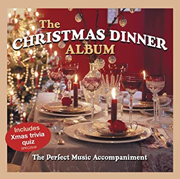 The Christmas Dinner Album: The Perfect Music Accompaniment: Amazon ...