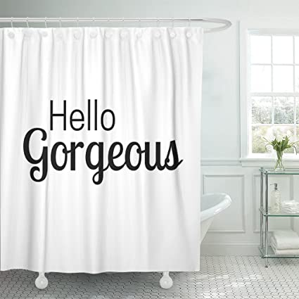 TOMPOP Shower Curtain Beautiful Inspirational Quote And Affirmation Hello Gorgeous In Beauty Waterproof Polyester Fabric 72