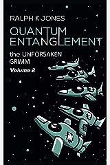 Quantum Entanglement Vol. 2: 10 Delightfully Dark Sci-Fi Short Tales (Grimm) Kindle Edition