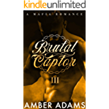 Brutal Captor III: Russian Mafia Arranged Marriage Romance (Dark Romance Book Series 3)