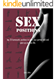 Sex Positions: Top 15 Karmasutric Sex Positions to Drive Your Partner Wild and Spice Up Your Sex Life (Sex Positions for her, Sex Positions for him, Orgasm, Sex Guide, Karmasutra)