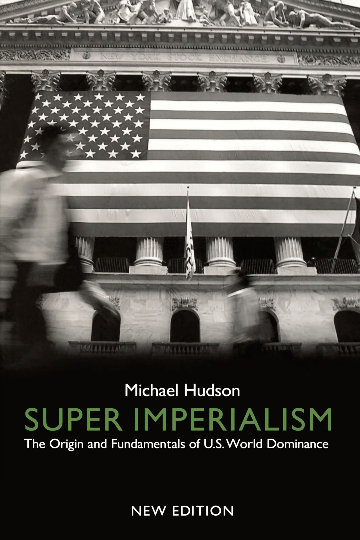 Super Imperialism: The Origin and Fundamentals of U.S. World Dominance