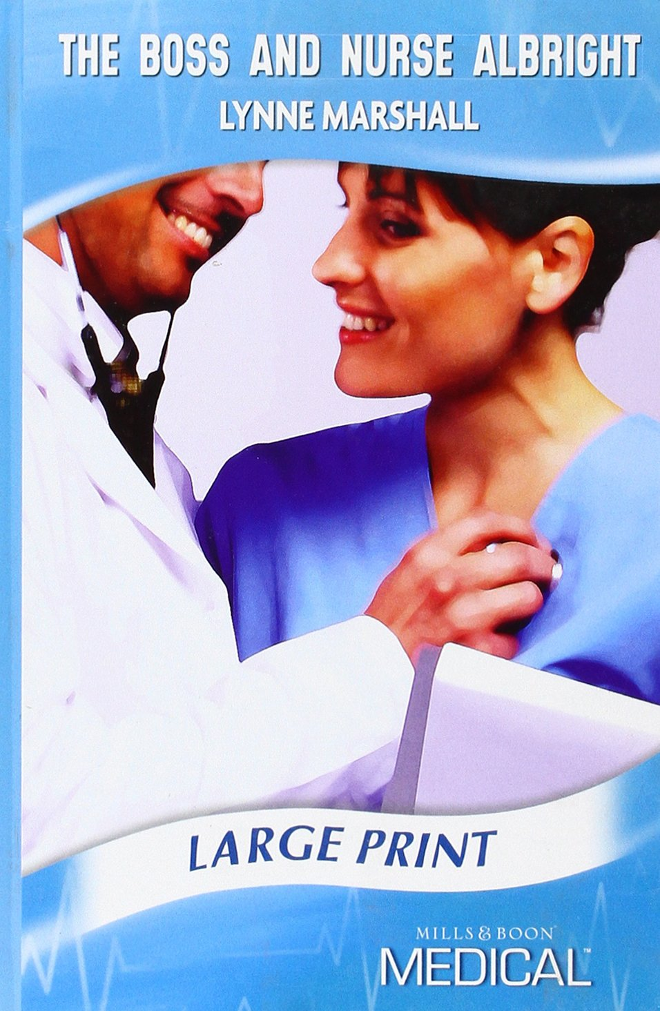 The Boss and Nurse Albright (Mills & Boon Largeprint Medical) PDF