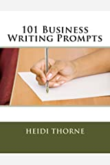 101 Business Writing Prompts Kindle Edition