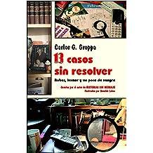 13 casos sin resolver: Robos, humor y un poco de sangre (Spanish Edition) Feb 16, 2019