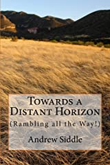 Towards a Distant Horizon: (Rambling all the Way) Paperback