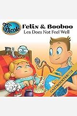 Lea Does Not Feel Well: Gastroenteritis (Felix and Booboo) Paperback