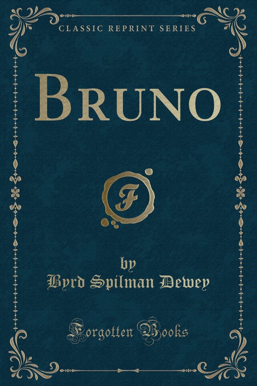 Download Bruno (Classic Reprint) PDF