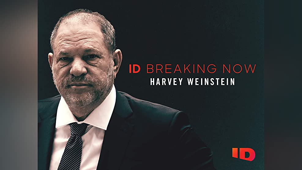 Harvey Weinstein: ID Breaking Now Season 1