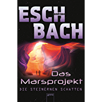 Die steinernen Schatten: Das Marsprojekt (4) (German Edition)