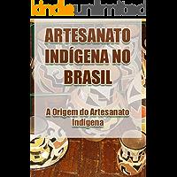 Artesanato Indígena no Brasil – A Origem do Artesanato Indígena